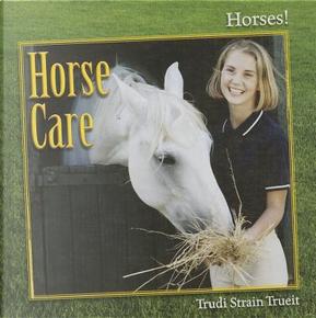 Horse Care by Trudi Strain Trueit