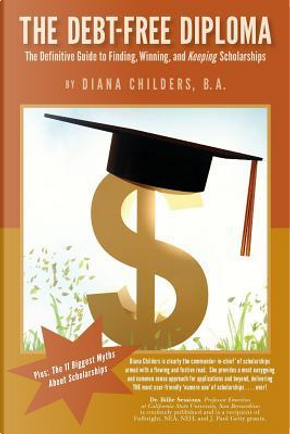 The Debt Free Diploma by Diana Childers B.A.