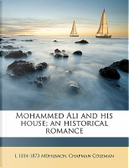 Mohammed Ali and His House; An Historical Romance by L. 1814 Muhlbach
