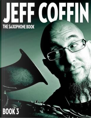 The  Saxophone Book by Jeff Coffin