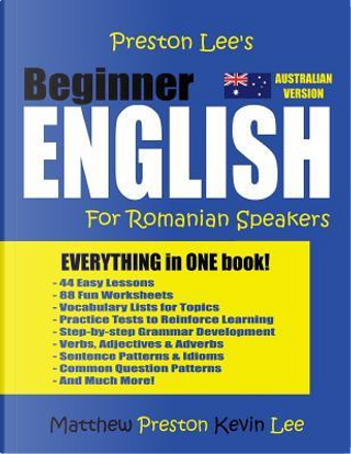 Preston Lee's Beginner English for Romanian Speakers by Kevin Lee