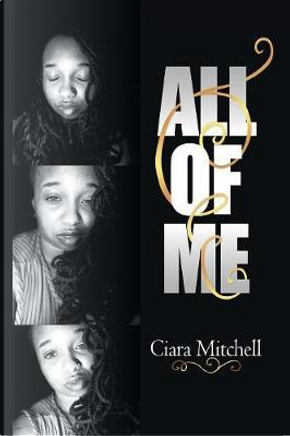 All of Me by Ciara Mitchell