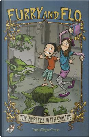 The Problems With Goblins by Thomas Kingsley Troupe