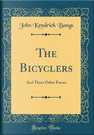 The Bicyclers by John Kendrick Bangs