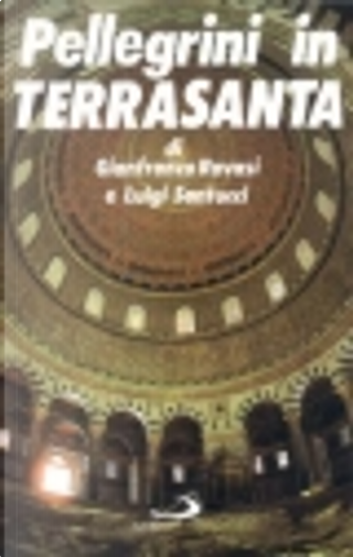 Pellegrini in Terrasanta by Gianfranco Ravasi, Luigi Santucci