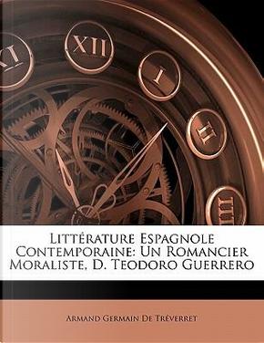 Litt Rature Espagnole Contemporaine by Armand Germain De Trverret