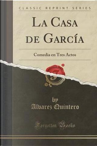 La Casa de García by Alvarez Quintero
