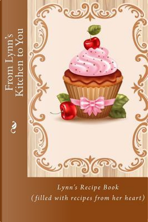 From Lynn's Kitchen to You by Mrs. Alice E. Tidwell