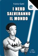 I nerd salveranno il mondo by Fulvio Gatti