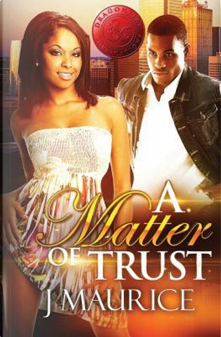 A Matter of Trust by J. Maurice