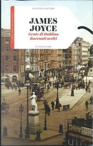 Gente di Dublino - Racconti scelti by James Joyce