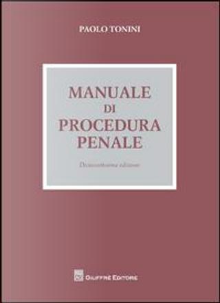 Manuale di procedura penale by Paolo Tonini