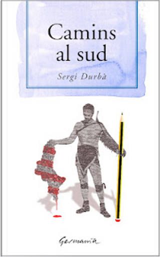 Camins al sud by Sergi Durbà
