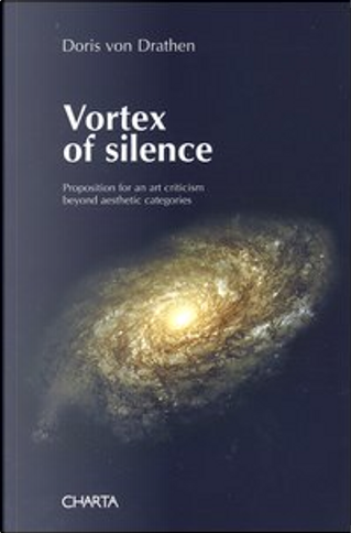 Vortex Of Silence by Agnes Martin, Rebecca Horn, Louise Bourgeois, Marina Abramovic, Anish Kapoor, Vincent Van Gogh, Giuseppe Penone, Doris von Drathen