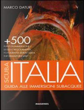 Scuba Italia. Guida alle immersioni subacquee by Marco Daturi