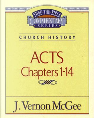 Acts Chapters 1-14 by J. Vernon McGee