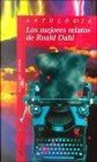 Los Mejores Relatos De Roald Dahl by Roald Dahl