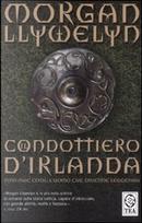 Il Condottiero d'Irlanda by Morgan Llywelyn