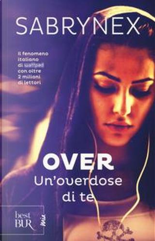 Un'overdose di te. Over by Sabrynex