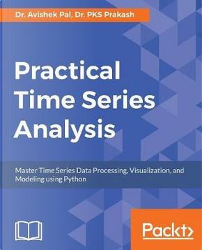 Practical Time Series Analysis by Dr. Avishek Pal