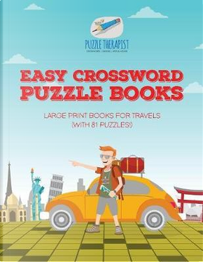 Easy Crossword Puzzle Books   Large Print Books for Travels (with 81 puzzles!) by Puzzle Therapist