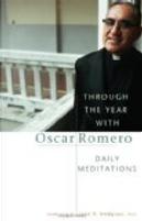 Through The Year With Oscar Romero by Oscar A. Romero