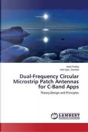 Dual-Frequency Circular Microstrip Patch Antennas for C-Band Apps by Ankit Ponkia
