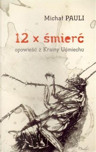 12 x śmierć by Michał Pauli