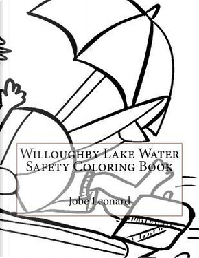 Willoughby Lake Water Safety Coloring Book by Jobe Leonard