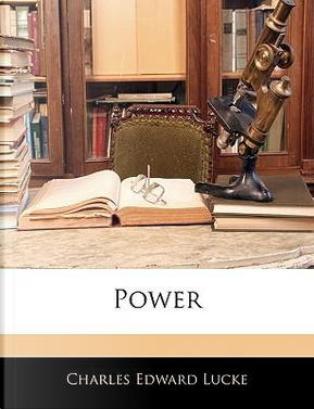 Power by Charles Edward Lucke