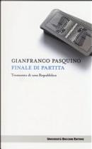 Finale di partita. Tramonto di una repubblica by Gianfranco Pasquino