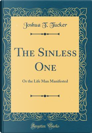 The Sinless One by Joshua T. Tucker
