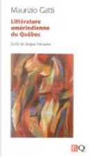 Littérature Amérindienne du Québec by Maurizio Gatti