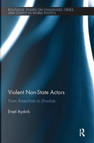 Violent Non-State Actors by Ersel Aydinli