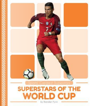 Superstars of the World Cup by Brendan Flynn