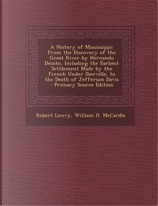 A History of Mississippi by Robert Lowry