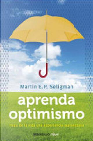 Aprenda optimismo by Martin E. P. Seligman