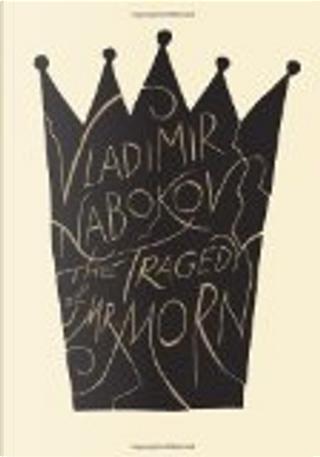 The Tragedy of Mr. Morn by Vladimir Vladimirovich Nabokov