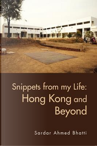 Snippets from My Life by Sardar Bhatti