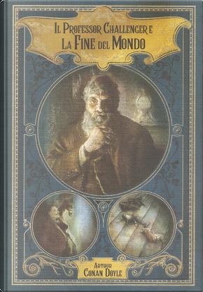 Il professor Challenger e la fine del mondo e Altre avventure al limite by Arthur Conan Doyle