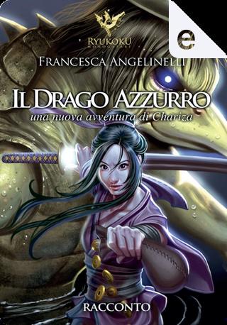 Il drago azzurro by Francesca Angelinelli