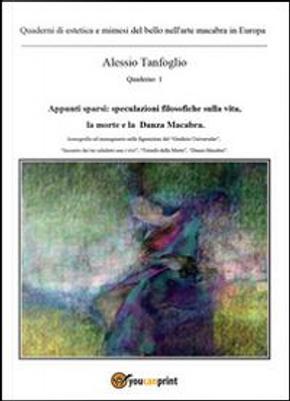 Quaderni di estetica e mimesi del bello nell'arte macabra in Europa. Appunti sparsi by Alessio Tanfoglio