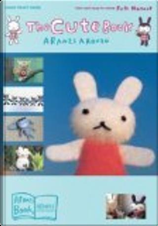 The Cute Book by Aranzi Aronzo