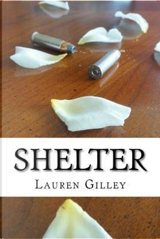 Shelter by Lauren Gilley