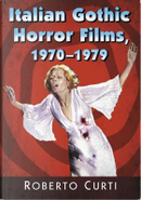 Italian Gothic Horror Films, 1970-1979 by Roberto Curti