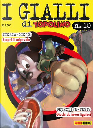 I Gialli di Topolino n. 10 by Antonella Pandini, Fabio Michelini, Gian Giacomo Dalmasso, Michele Gazzarri, Rudy Salvagnini, Silvano Mezzavilla