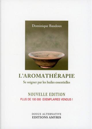 L'aromathérapie by Dominique Baudoux