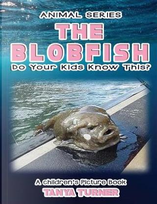 The Blobfish by Tanya Turner