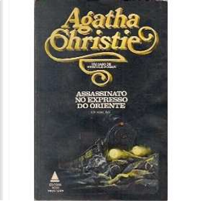 Assassinato no Expresso do Oriente by Agatha Christie