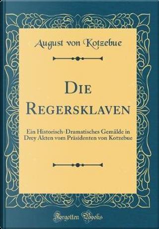 Die Regersklaven by August Von Kotzebue